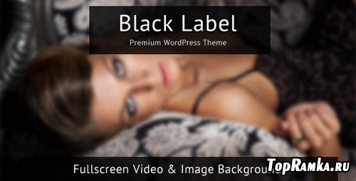 ThemeForest: Black Label - Fullscreen Video & Image Background Wp Theme Full Updated v1.3 (reupload)