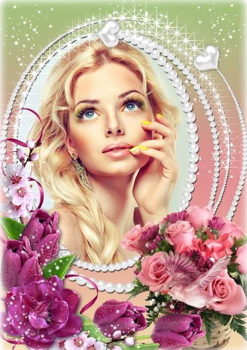 Праздничная цветочная женская рамка для фото - С праздником милые дамы